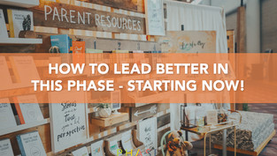 HOW TO LEAD BETTER IN THIS PHASE