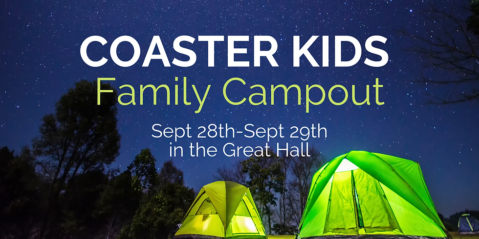 COASTER KIDS Family Campout - POSTPONED