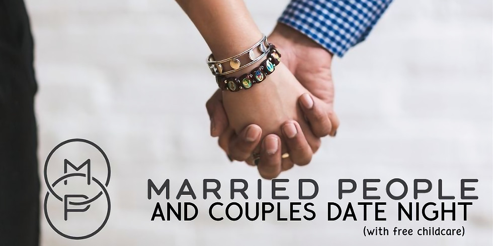 DATE NIGHT Married People and Couples Gathering!
