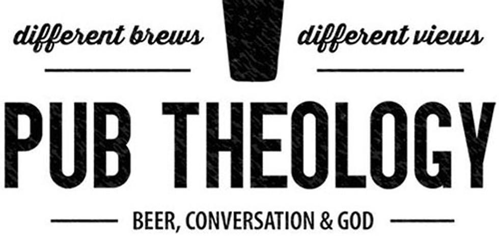Pub Theology - Tuesday, February 25 at 6:00 p.m.