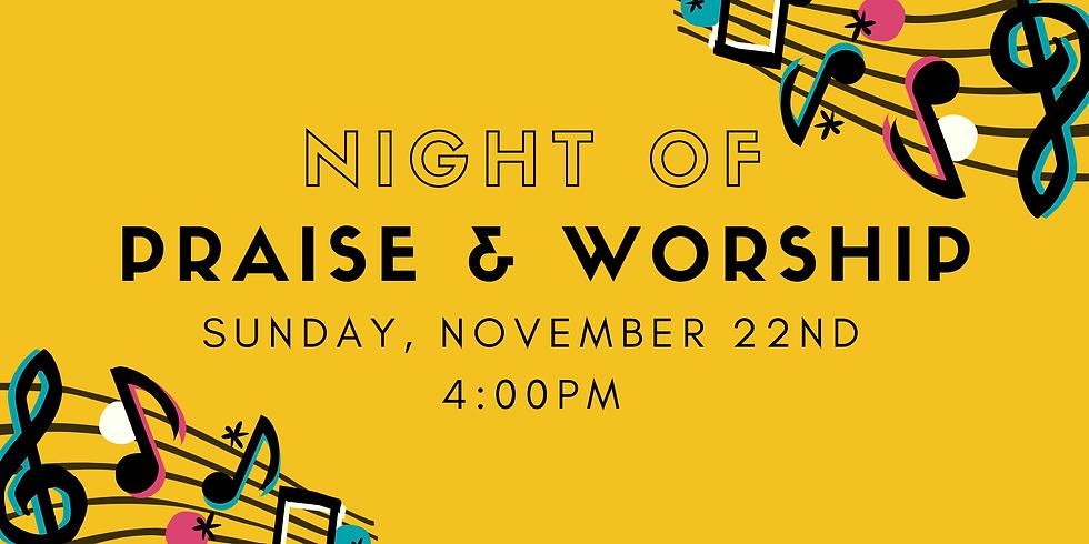 Night of Praise and Worship - Sunday, November 22nd