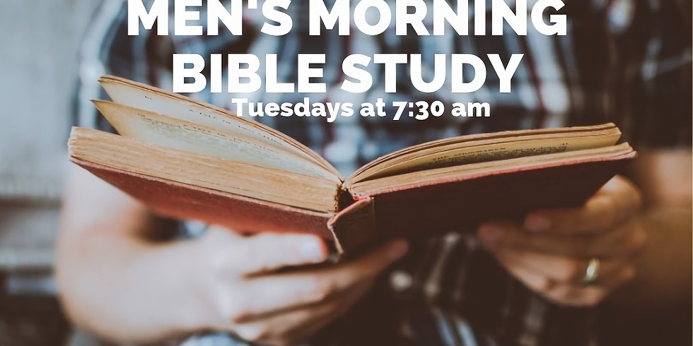 Men's Bible Study  - Every Tuesday Morning