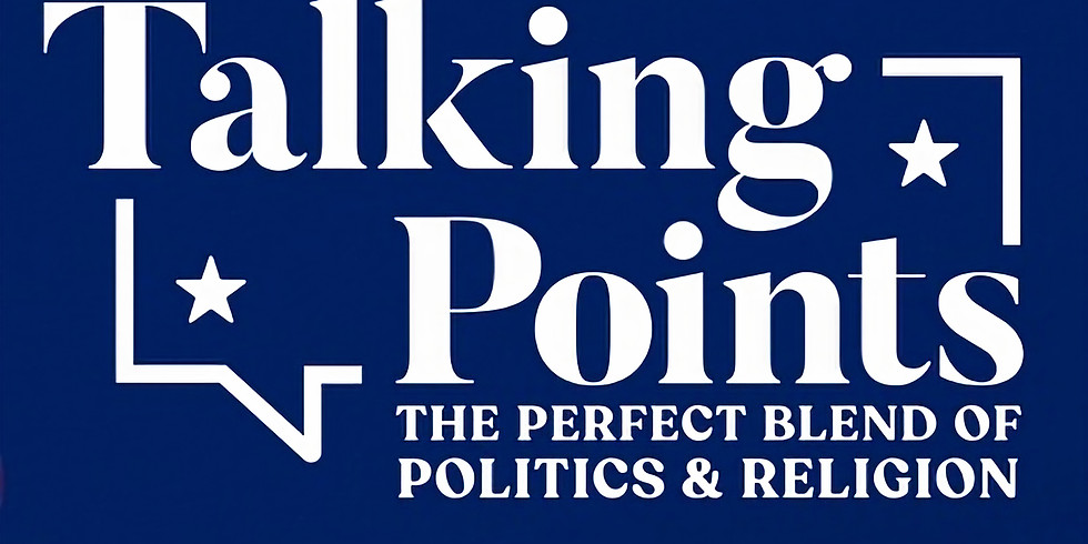 Talking Points - Perfect Blend of Politics and Religion