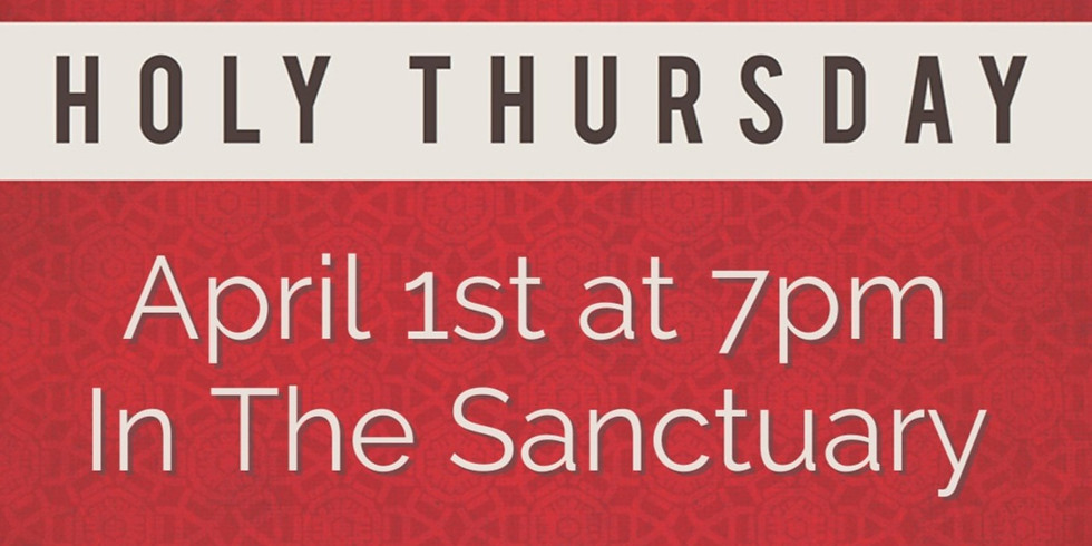 Holy Thursday April 1st 7:00pm