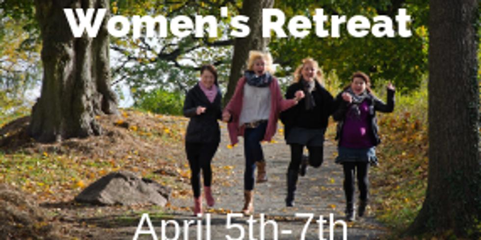 Women's Retreat April 5th - 7th