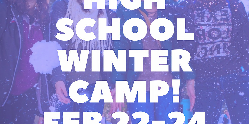 HIGH SCHOOL WINTER CAMP FEB 22-24