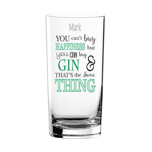 Personalised Can't Buy Happiness...Gin Glass​​​​​​​  You can't buy happiness but you can buy your favourite tipple!
