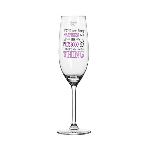 Personalised Can't Buy Happiness...Prosecco Glass  You can't buy happiness but you can buy your favourite tipple!