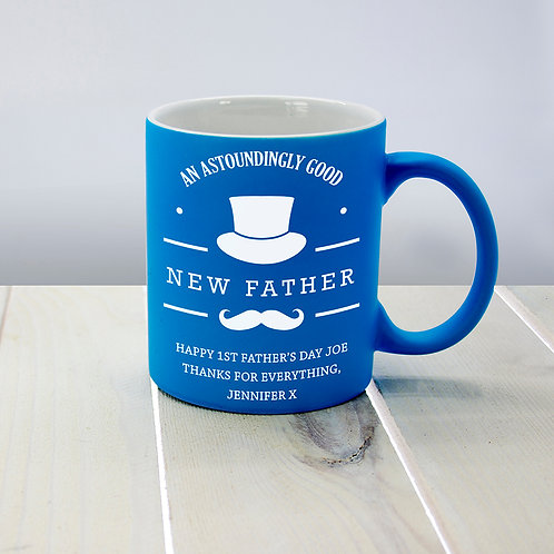 Personalised An Astoundingly Good New Father Matte Coloured Mug