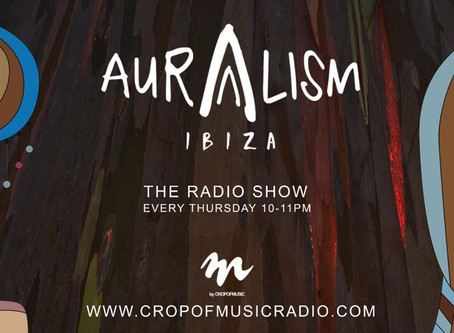 "Dal 15 Ottobre 2020, su Crop Of Music Radio approda ""Auralism Ibiza""."