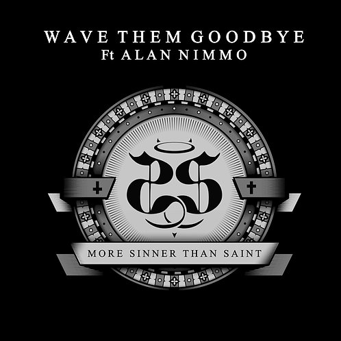 Wave Them Goodbye Ft Alan Nimmo (King King)