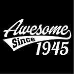 Awesome Since 1945.png
