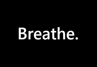 Breathe: More Than Great Public Speaking Advice