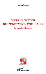 Livre vers l'âge d'or de l'éducaton populaire, Yves Guerre, arc en ciel théâtre