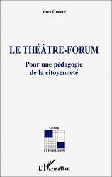 Livre le théâtre forum pour une pédagogie de la citoyenneté, Yves Guerre, arc en ciel théâtre
