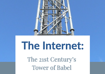 The Internet: The 21st Century's Tower of Babel