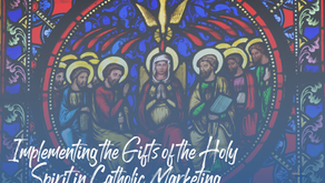 Implementing the Gifts of the Holy Spirit in Catholic Marketing
