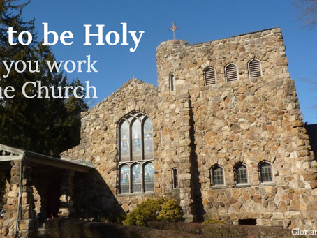 How to stay holy when you work for the Church