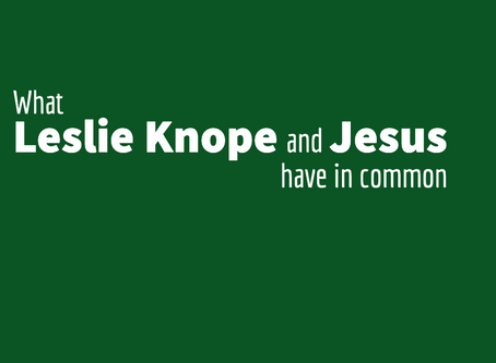 What Leslie Knope and Jesus have in common