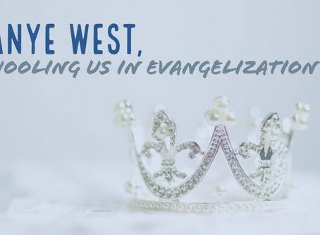 Kanye West, Schooling Us in Evangelization