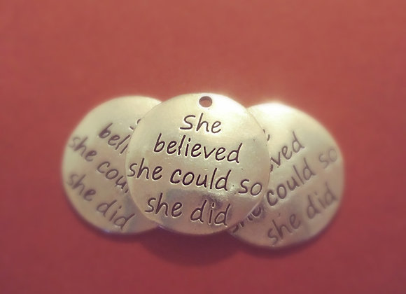 """She believed she could so she did"" charm"
