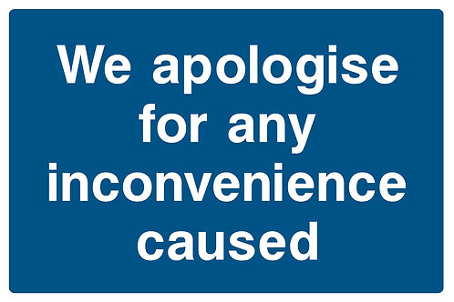 Apologise For Inconvenience