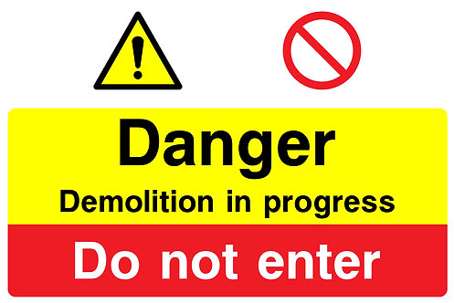 Danger Demolition In Progress Do Not Enter