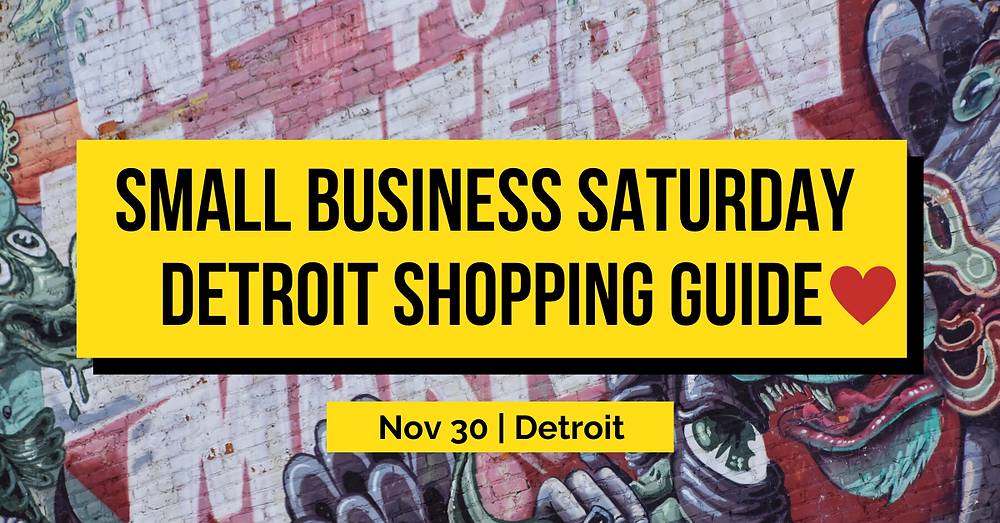 Small Business Saturday 2019 Shopping Guide - Detroit