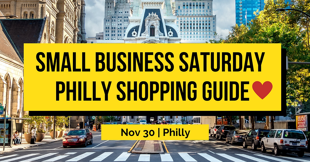 Small Business Saturday 2019 Philly Shopping Guide
