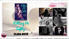 Killing Me Softly - Clara Nové
