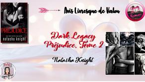 Dark Legacy, Prejudice, Tome 2 - Natasha knight