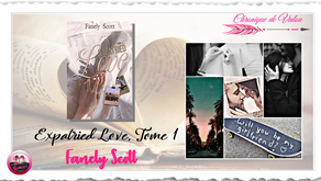 Expatried Love, Tome 1 - Fanely Scott