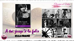 A toi jusqu'à la folie - Ella Frank