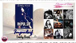 Impulsif - Emily kind