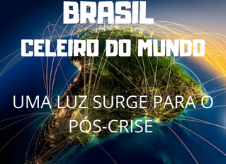 BRASIL CELEIRO DO MUNDO: Uma luz surge para o Pós-Crise