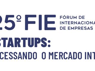 25ª FIE - Startups: Acessando o Mercado Internacional