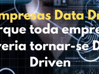 Porque toda empresa deveria tornar-se Data-Driven