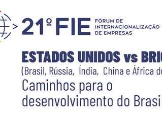 21° FIE - Estados Unidos vs BRICS: Caminhos para o desenvolvimento do Brasil