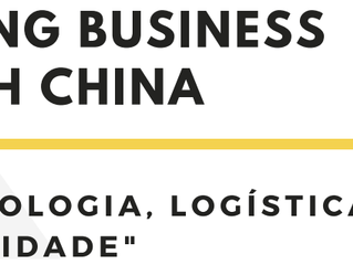 DOING BUSINESS WITH CHINA - Tecnologia, Logística e Mobilidade