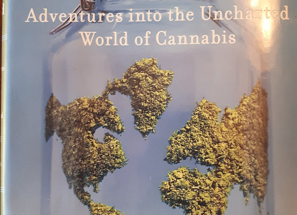 Brave New Weed: Adventures into the Uncharted World of Cannabis