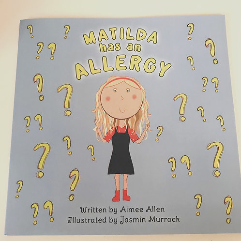 Matilda Has An Allergy by Aimee Victoria Allen