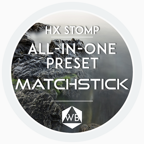 HX Stomp Preset MATCHSTICK