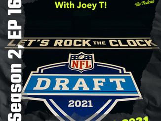 The 2021 NFL Draft With Joey T!