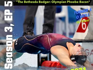"S3, Ep5 - ""The Bethesda Badger: Olympian Phoebe Bacon"""