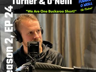 We Are One Buckaroo Short!