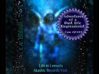Session Overview - Life in Lemuria (Video & Transcript)