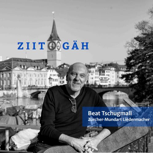 Beat Tschugmall, Ziitgäh, CD, Liedermacher, Zürcher