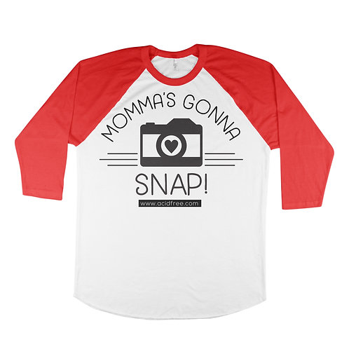Momma's Gonna Snap T-shirt