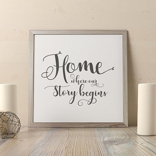 Home Where Our Story Begins Print