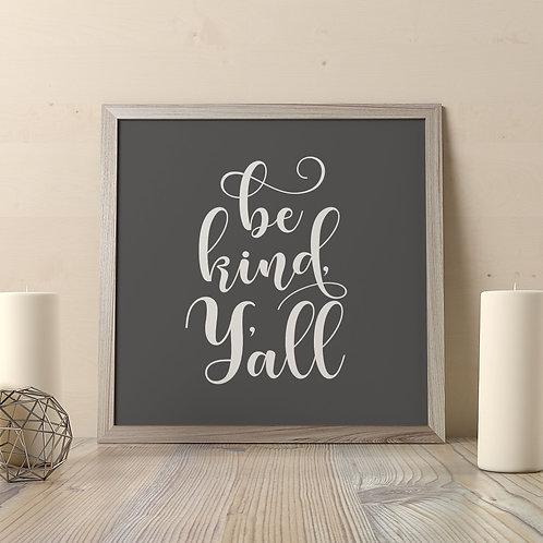Be Kind, Y'all Print